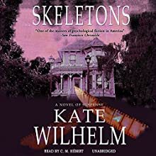 Skeletons (       UNABRIDGED) by Kate Wilhelm Narrated by C. M. Hebert