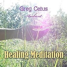 Healing Meditation: Pain Management and Spiritual Awakening Discours Auteur(s) : Greg Cetus Narrateur(s) : Greg Cetus