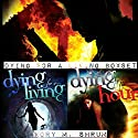 Dying for a Living Boxset: Books 1-3 of Dying for a Living Series Audiobook by Kory M. Shrum Narrated by Hollie Jackson