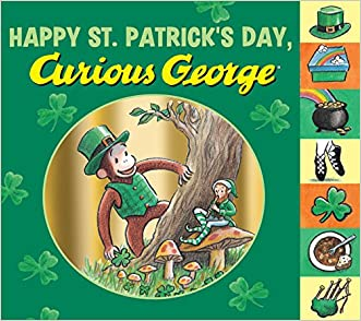 Happy St. Patrick's Day, Curious George tabbed board book written by H. A. Rey