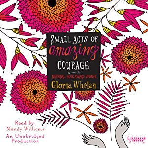 Small Acts of Amazing Courage | [Gloria Whelan]