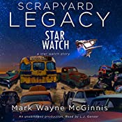 Scrapyard Legacy: Star Watch, Book 6 | Mark Wayne McGinnis