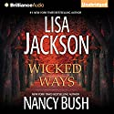Wicked Ways (       UNABRIDGED) by Lisa Jackson, Nancy Bush Narrated by Susan Ericksen