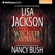 Wicked Ways (       UNABRIDGED) by Lisa Jackson, Nancy Bush Narrated by Susan Ericksen