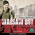 Warsaw Boy: A Memoir of a Wartime Childhood | Andrew Borowiec