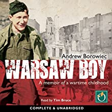 Warsaw Boy: A Memoir of a Wartime Childhood (       UNABRIDGED) by Andrew Borowiec Narrated by Tim Bruce