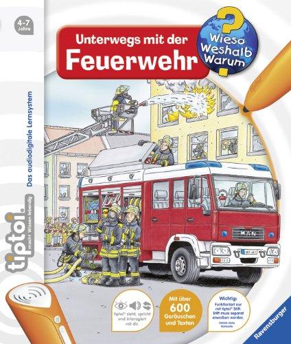 tiptoi® Wieso? Weshalb? Warum? 6: tiptoi® Unterwegs mit der Feuerwehr das Buch von Daniela Betz - Preise vergleichen & online bestellen
