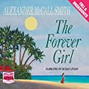 The Forever Girl (       UNABRIDGED) by Alexander McCall Smith Narrated by Susan Lyons