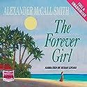 The Forever Girl Hörbuch von Alexander McCall Smith Gesprochen von: Susan Lyons