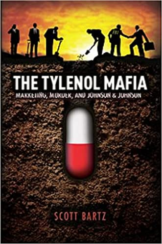 THE TYLENOL MAFIA: Marketing, Murder, and Johnson & Johnson (Revised 2nd Edition)