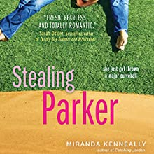 Stealing Parker (       UNABRIDGED) by Miranda Kenneally Narrated by Jorjeana Marie