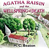 Agatha Raisin and the Wellspring of Death: Agatha Raisin, Book 7