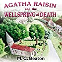 Agatha Raisin and the Wellspring of Death: Agatha Raisin, Book 7 Audiobook by M. C. Beaton Narrated by Penelope Keith