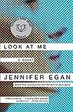 Look at Me: A Novel