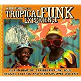 Tropical Funk Experience: Island Jump-Up: Caribbean Funk, Soul, Reggae, Calypso and Afro Grooves 1968-1975