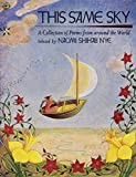 This Same Sky: A Collection of Poems from Around the World (0689806302) by Nye, Naomi Shihab