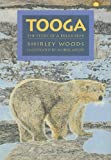 Tooga: Story Of A Polar Bear (1550419005) by Woods, Shirley