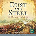 Dust and Steel (       UNABRIDGED) by Patrick Mercer Narrated by Jonathan Oliver