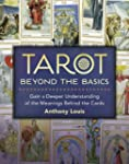 Tarot Beyond the Basics: Gain a Deepe...
