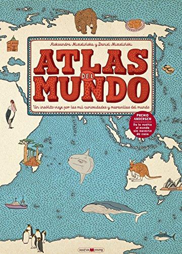 Atlas del mundo: Un insólito viaje por las mil curiosidades y maravillas del mundo (Maeva Young)