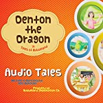 Denton the Dragon in Tales of Bubbleland: Book One: The Last Dragon and Other Tales | Jeff Hutchins