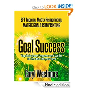 Goal Success - Tap into your Dreams and Goals to live the Life you Love (EFT Tapping)