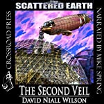 The Second Veil: A Tale of the Scattered Earth (       UNABRIDGED) by David Niall Wilson Narrated by Mike Spring