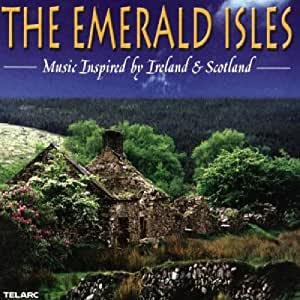 Emerald Isles: Music Inspired By Ireland & Scotlan