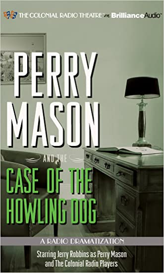 Perry Mason and the Case of the Howling Dog: A Radio Dramatization (Perry Mason Series)