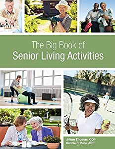 The Big Book of Senior Living Activities by HCPro a division of BLR