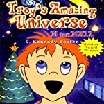 Troy's Amazing Universe: M for Mall | S. Kennedy Tosten