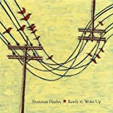 Songtexte von Shannon Hurley - Ready to Wake Up