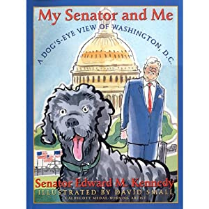My Senator and Me | [Edward M. Kennedy]