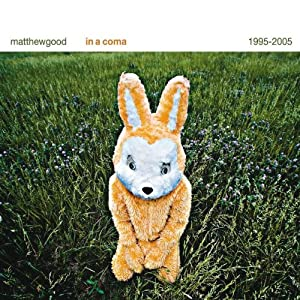 In a Coma-the Best of Matthew Good 1995-2005