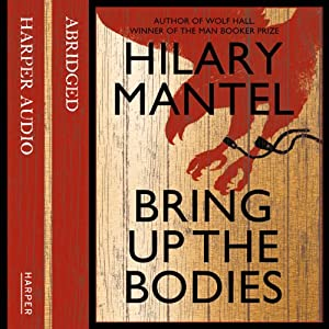 Bring Up the Bodies Audiobook