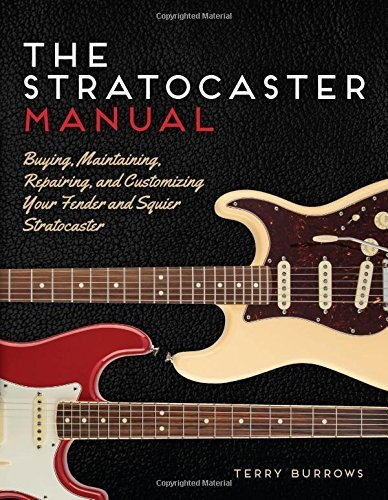 the-stratocaster-manual-buying-maintaining-repairing-and-customizing-your-fender-and-squier-stratoca