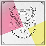 Deer Head Music Presents: Indie Mixtape Nashville