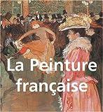 echange, troc Collectif - La peinture française: du XVIe au XXe siècle