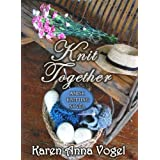 Knit Together: Amish Knitting Novel (With Knitting Pattern)