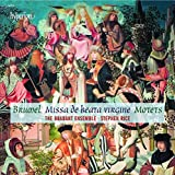 Brumel : Missa de beata virgine & motets. Rice.