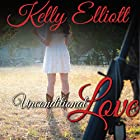Unconditional Love Audiobook by Kelly Elliott Narrated by Savannah Peachwood, Eric Michael Summerer
