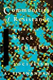 Communities of Resistance: Writings on Black Struggles for Socialism (Library)