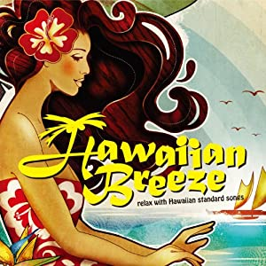 Hawaiian Breeze~relax with Hawaiian standard songs