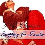 Stripping for Teacher | J.M. Christopher