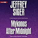 Mykonos after Midnight: A Chief Inspector Andreas Kaldis Mystery, Book 5 (       UNABRIDGED) by Jeffrey Siger Narrated by Stefan Rudnicki