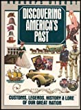 img - for Discovering America's Past: Customs, Legends, History & Lore of our Great Nation book / textbook / text book