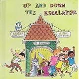 Up and Down the Escalator (Bill Martin Instant Reader) ~ Bill Martin
