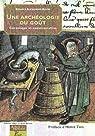 Archéologie du goût : Céramique et consommation par Alexandre-Bidon