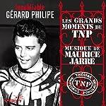 L'Inoubliable Gérard Philipe: Les Grands Moments du T.N.P de Jean Vilar | Jean Vilar,Heinrich von Kleist,Victor Hugo,Alfred de Musset