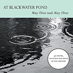At Blackwater Pond: Mary Oliver reads Mary Oliver | [Mary Oliver]